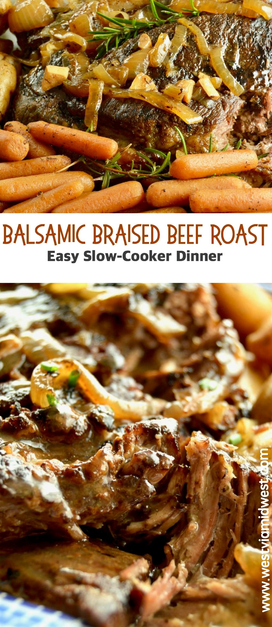 Pull apart tender Balsamic Beef Roast is made in the crock pot for the easiest way to make and serve full flavored meal(carrots & potatoes included) for company without spending hours in the kitchen.