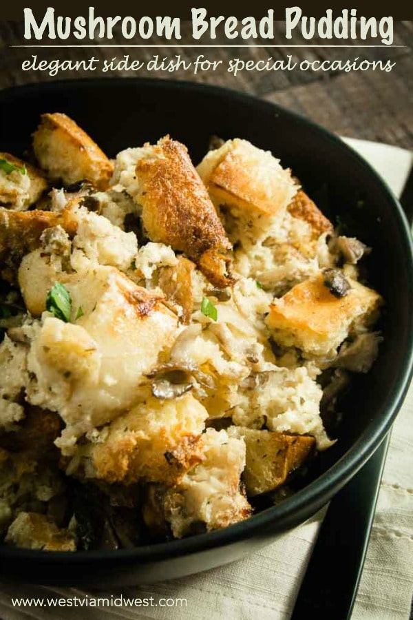 This Easy Savory bread Pudding with mushrooms is full of your favorite mushrooms, dredged in a rich custard and baked with bread cubes.  Make ahead side dish for the holidays that is elegant yet simple to make!#christmas #sidedish #specialocasion #mushrooms #breadpudding