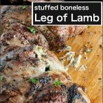No fail Stuffed grilled leg of lamb holiday entertaining!  Simply seasoned with herbs and spices and stuffed with goat cheese this boneless lamb is ideal for gourmet dinners.