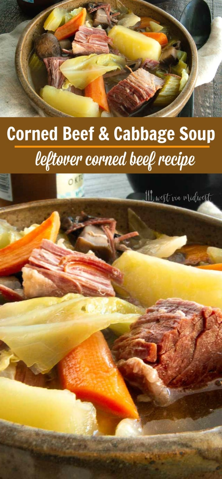 Leftover Corned Beef makes the most delicious Corned beef and Cabbage Soup.  Filled with cabbage, mushrooms, celery, carrots and onions surrounding big chunks of corned beef in a deep rich flavorful stew broth.